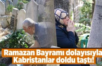 Kahramanmaraş'ta Ramazan Bayramı dolayısıyla Kabristanlar doldu taştı!