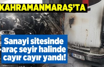 Kahramanmaraş'ta sanayi sitesindeki araç seyir halinde cayır cayır yandı!