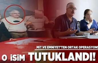 MİT ve Emniyet'ten ortak operasyon! O isim tutuklandı!