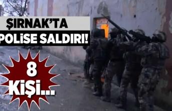 Şırnak'ta polise saldırı! 8 Kişi...