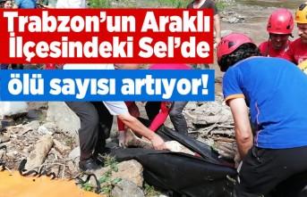 Trabzon'un Araklı ilçesindeki Sel'de ölü sayısı artıyor!