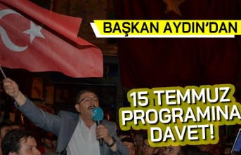 Başkan Aydın'dan 15 Temmuz programına davet!