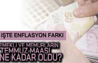 İşte enflasyon farkı! Emekli ve memurların Temmuz maaşı ne kadar oldu?