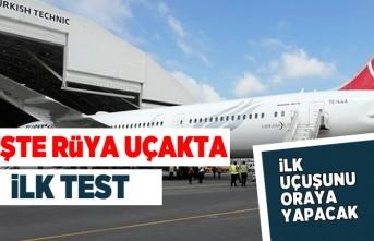 İşte rüya uçakta ilk test! İlk uçuşunu oraya yapacak!