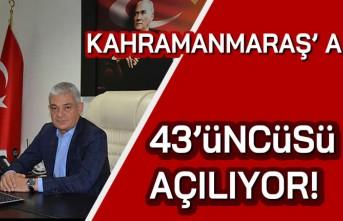 Kahramanmaraş'a 43'üncüsü açılıyor!