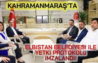 Kahramanmaraş'ta Elbistan Belediyesi ile  yetki devir protokolü imzalandı!