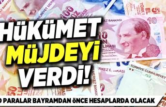 Hükümet müjdeyi verdi! O paralar bayramdan önce hesaplarda olacak!