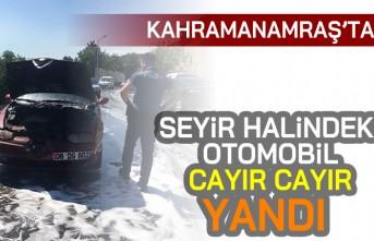Kahramanmaraş'ta seyir halindeki otomobil cayır cayır yandı!