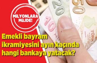 Milyonlara müjde! Emekli bayram ikramiyesini ayın kaçında hangi bankaya yatacak?