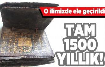 O ilimizde ele geçirildi! Tam 1500 yıllık!
