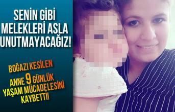 Boğazı kesilen anne 9 günlük yaşam mücadelesini kaybetti!