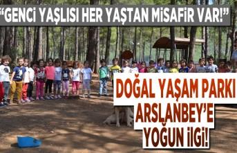 Doğal yaşam parkı Arslanbey'e yoğun ilgi!