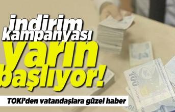 İndirim kampanyası yarın başlıyor! TOKİ'den vatandaşlara güzel haber!