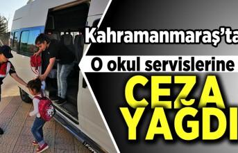 Kahramanmaraş'ta o okul servislerine ceza yağdı!