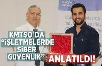 KMTSO'DA ''İŞLETMELERDE SİBER GÜVENLİK'' ANLATILDI!
