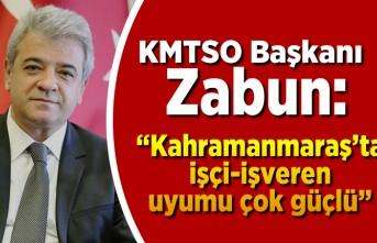 """Zabun: """"Kahramanmaraş'ta işçi-işveren uyumu çok güçlü"""""""