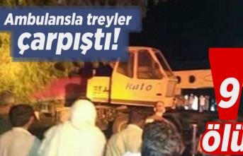 Ambulansla treyner çarpıştı! 9 ölü!