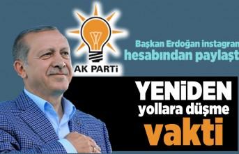 Başkan Erdoğan instagram hesabından paylaştı! Yeniden yollara düşme vakti!