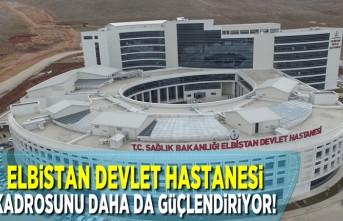 Elbistan Devlet Hastanesi kadrosunu daha da güçlendiriyor!