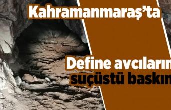 Kahramanmaraş'ta define avcılarına suçüstü baskın!