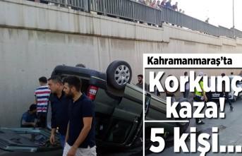 Kahramanmaraş'ta korkunç kaza! 5 kişi...