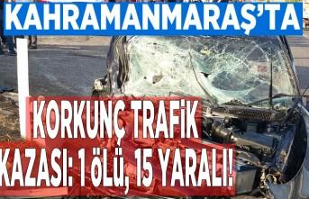 Kahramanmaraş'ta korkunç trafik kazası, ölü ve yaralılar var!