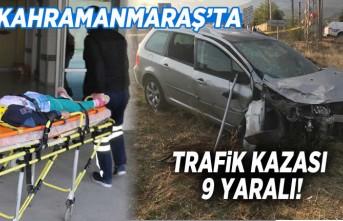 Kahramanmaraş'ta trafik kazası: 9 yaralı!