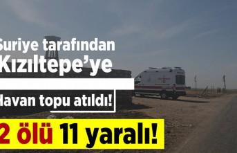 Suriye tarafından Kızıltepe'ye havan topu atıldı! 2 Ölü 11 yaralı!