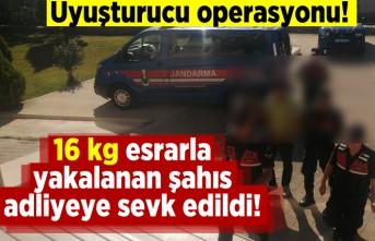 Uyuşturucu operasyonu! 16 kg esrarla yakalanan şahıs adliyeye sevk edildi!