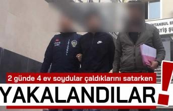 2 günde 4 ev soydular çaldıklarını satarken yakalandılar!