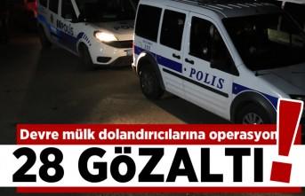 Devre mülk dolandırıcılarına operasyon! 28 Gözaltı!