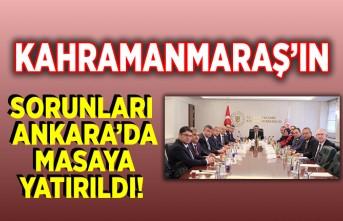 Kahramanmaraş'ın sorunları Ankara'da masaya yatırıldı!