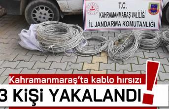 Kahramanmaraş'ta kablo hırsızı 3 kişi yakalandı!
