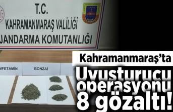 Kahramanmaraş'ta uyuşturucu operasyonu! 8 gözaltı!