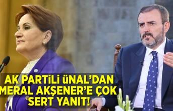 AK Partili Ünal'dan Meral Akşener'e çok sert yanıt!
