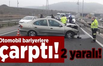 Otomobil bariyerlere çarptı! 2 yaralı!