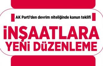 AK Parti'de devrim niteliğinde kanun teklifi! İnşaatlara yeni düzenleme...