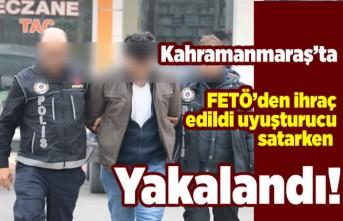 Kahramanmaraş'ta FETÖ'den ihraç edildi uyuşturucu satarken yakalandı!