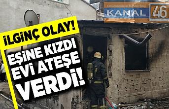 Eşine kızdı evi ateşe verdi!