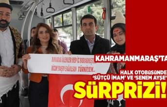 """Kahramanmaraş'ta Halk otobüsünde yolculara """"Sütçü İmam"""" ve """"Senem Ayşe"""" sürprizi!"""