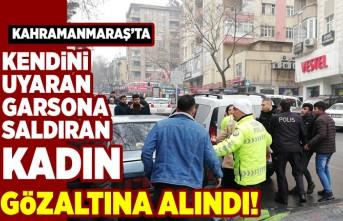 Kahramanmaraş'ta kendini uyaran garsona saldıran kadın gözaltına alındı!