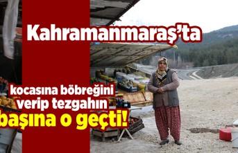 Kahramanmaraş'ta kocasına böbreğini verdi! Tezgahın başına o geçti!