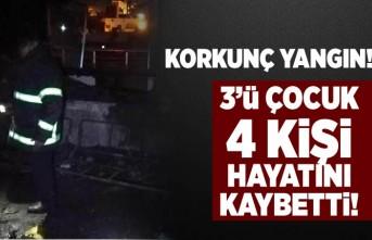 Korkunç yangın! 3'ü çocuk 4 ölü!