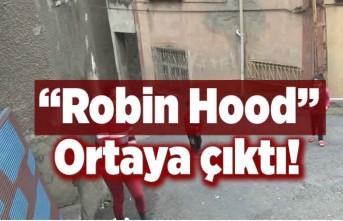 """Robin Hood"" ortaya çıktı!"