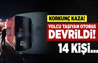 Yolcu taşıyan otobüs devrildi! 14 kişi...