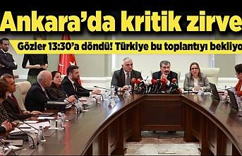 Ankara'da kritik zirve! Gözler 13:30'a döndü! Türkiye bu toplantıyı bekliyor!