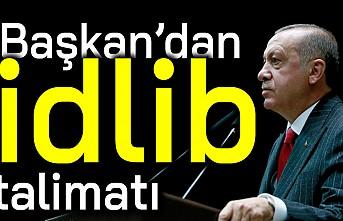 Başkan'dan İdlib talimatı!