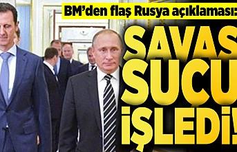 BM'den flaş Rusya açıklaması: Savaş suçu işledi!