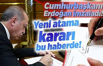 Cumhurbaşkanı Erdoğan imzaladı, yeni atama kararı!