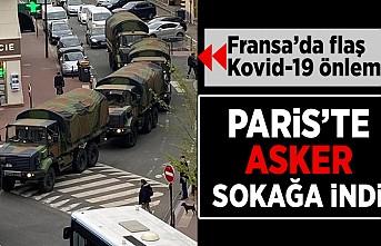Fransa'da flaş Kovid-19 önlemi! Paris'te asker sokağa indi!